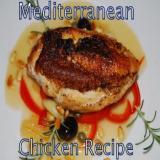 Great Mediterranean Chicken Recipe