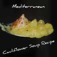 A Quick- Healthy - Cauliflower Soup Recipe