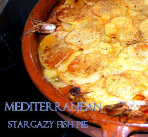 Fabulous and Original Mediterranean Stargazey Fish Pie