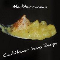 A Quick- Healthy - Cauliflower Soup Recipe